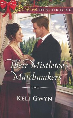 Their Mistletoe Matchmakers  -     By: Keli Gwyn