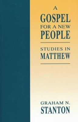 A Gospel for a New People: Studies in Matthew   -     By: Graham Stanton