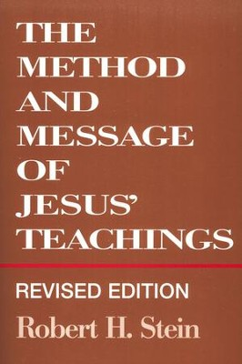 The Method & Message of Jesus' Teachings    -     By: Robert H. Stein