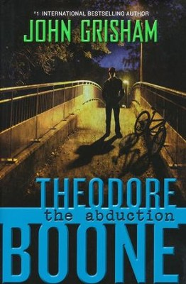 Theodore Boone: Kid Lawyer, The Abduction #2  -     By: John Grisham