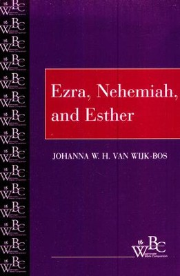 Westminster Bible Companion: Ezra, Nehemiah, and Esther   -     By: Johanna W.H. Van Wijk-Bos