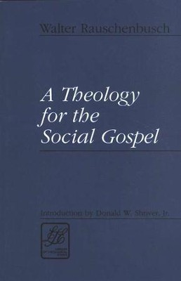 A Theology for the Social Gospel   -     By: Walter Rauschenbusch