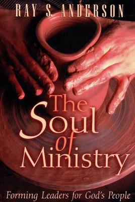 The Soul of Ministry   -     By: Ray Anderson