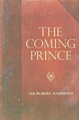 Sir Robert Anderson Classic Library Series: The Coming Prince  -     By: Sir Robert Anderson