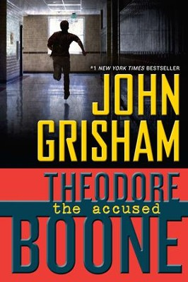 Theodore Boone: Kid Lawyer, The Accused #3  -     By: John Grisham
