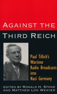Against the Third Reich: Paul Tillich's Wartime Radio    -     By: Paul Tillich