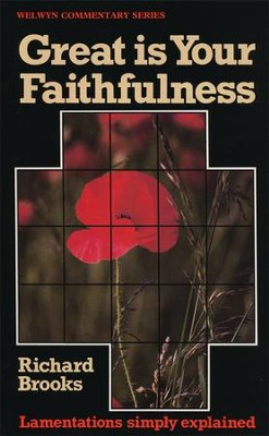 Great Is Your Faithfulness (Lamentations), Welwyn Commentary Series   -     By: Richard Brooks
