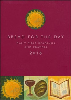 Bread for the Day 2016  -     Edited By: Dennis Bushkofsky, Suzanne Burke