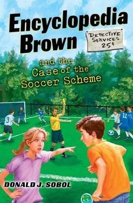 Encyclopedia Brown and the Case of the Soccer Scheme  -     By: Donald J. Sobol     Illustrated By: James Bernadin
