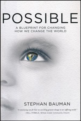 Possible: A Blueprint for Changing How We Change the World  -     By: Stephan Bauman