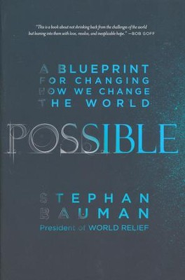 Possible a blueprint for changing how we change the world stephan possible a blueprint for changing how we change the world by stephan bauman malvernweather Images