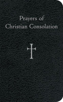 Prayers of Christian Consolation  -     By: William G. Storey