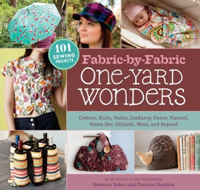 Fabric-by-Fabric One-Yard Wonders  -     By: Rebecca Yaker, Patricia Hoskins