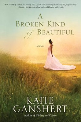 A Broken Kind of Beautiful    -     By: Kate Ganshert