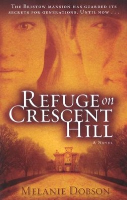 Refuge on Crescent Hill  -     By: Melanie Dobson