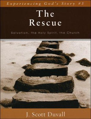 The Rescue: Salvation, the Holy Spirit, the Church   -     By: J. Scott Duvall