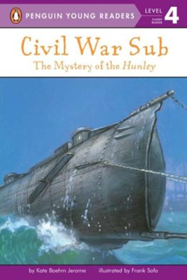 Civil War Sub: The Mystery of the Hunley  -     By: Kate Boehm Jerome