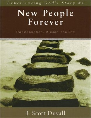 New People Forever: Transformation, Mission, the End  -     By: J. Scott Duvall