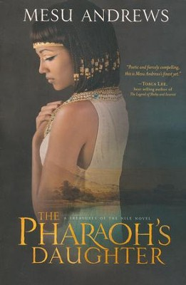 The Pharaoh's Daughter: A Treasures of the Nile Novel  -     By: Mesu Andrews