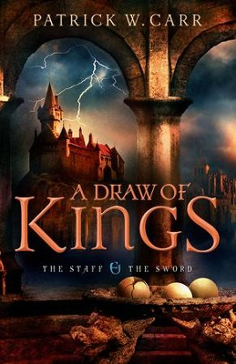 Draw of Kings, Staff and the Sword Sword Series #3 -eBook   -     By: Patrick W. Carr