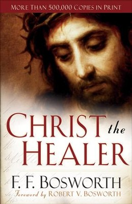 Christ the Healer - eBook  -     By: F. F. Bosworth