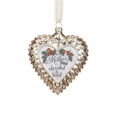 Mother, You are Cherished & Loved Heart Ornament  -