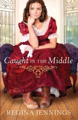 Caught in the Middle   - eBook  -     By: Regina Jennings