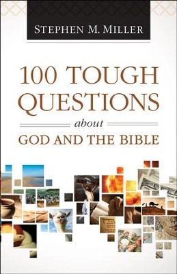 100 Tough Questions About God and the Bible - eBook  -     By: Stephen M. Miller