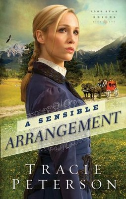 A Sensible Arrangement, Lone Star Brides Series #1-eBook   -     By: Tracie Peterson