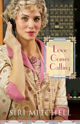 Love Comes Calling (Against All Expectations Collection Book #7) - eBook  -     By: Siri Mitchell