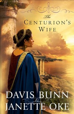 Centurion's Wife, The - eBook  -     By: Davis Bunn, Janette Oke