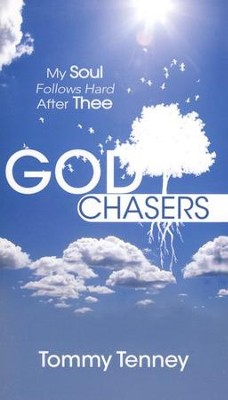 God Chasers: My Soul Follows Hard After Thee   -     By: Tommy Tenney