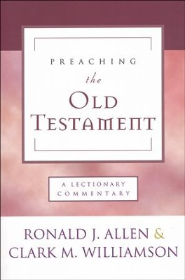 Preaching the Old Testament: A Lectionary Commentary  -     By: Ronald Allen