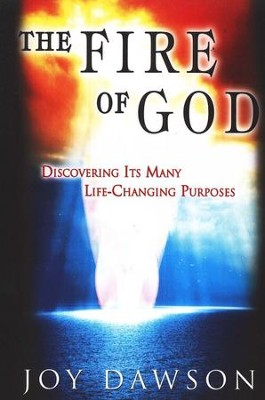 The Fire of God: Discovering Its Many Life Changing Purposes  -     By: Joy Dawson