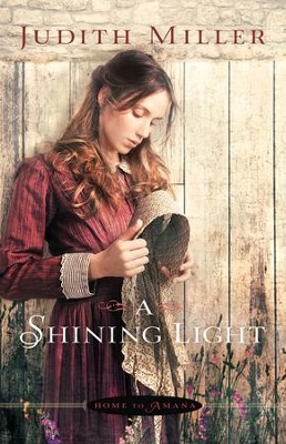 Shining Light, A (Home to Amana Book #3) - eBook  -     By: Judith Miller