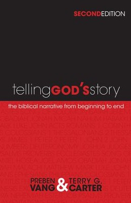 Telling God's Story: The Biblical Narrative from Beginning to End - eBook  -     By: Preben Vang, Terry G. Carter