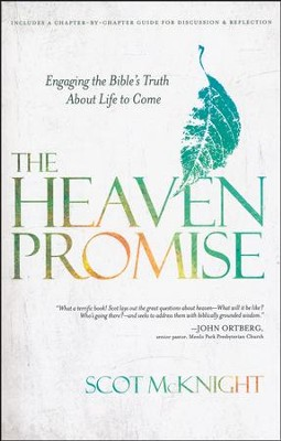 The Heaven Promise: Engaging the Bible's Truth About Life to Come  -     By: Scot McKnight
