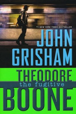 #5: The Fugitive: Theodore Boone  -     By: John Grisham