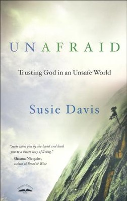 Unafraid: Trusting God in an Unsafe World  -     By: Susie Davis
