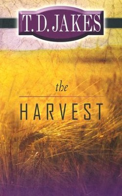 The Harvest  -     By: T.D. Jakes