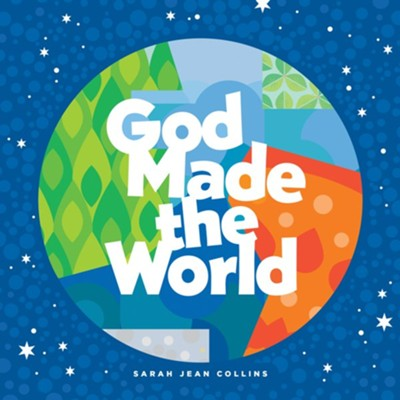 God Made the World  -     By: Sarah Jean Collins