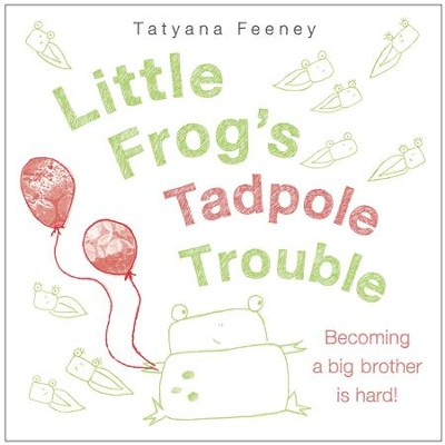 Little Frog's Tadpole Trouble - eBook  -     By: Feeney Tatyana