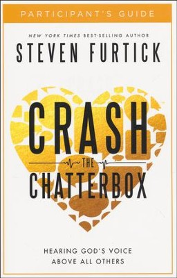 Crash the Chatterbox Participant's Guide   -     By: Steven Furtick