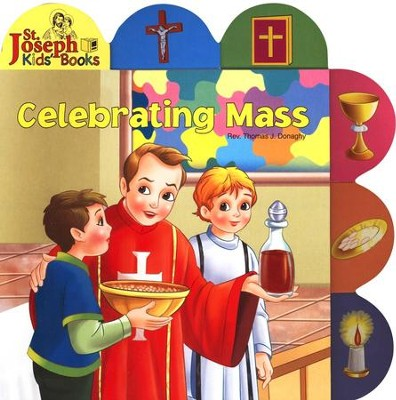 Celebrating Mass, St. Joseph Tab Book, Board Book  -     By: Thomas J. Donaghy