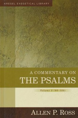 A Commentary on the Psalms (90-150) [Kregel Exegetical Library]   -     By: Allen P. Ross