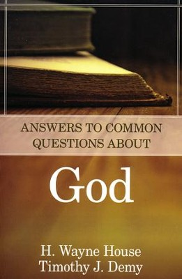 Answers to Common Questions About God  -     By: H. Wayne House