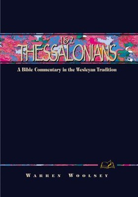 1 & 2 Thessalonians: A Commentary in the Wesleyan Tradition - eBook  -     By: Warren Woolsey