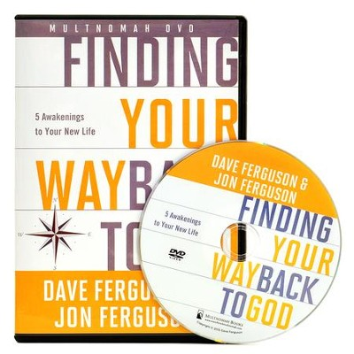 Finding Your Way Back to God: Five Awakenings to Your New Life--DVD  -     By: Dave Ferguson, Jon Ferguson