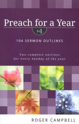 Preach for a Year, Volume 4: 104 Sermon Outlines  -