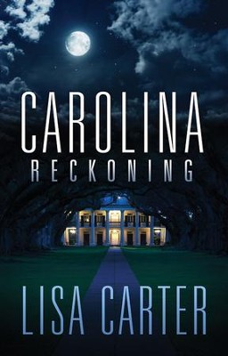 Carolina Reckoning - eBook  -     By: Lisa Carter
